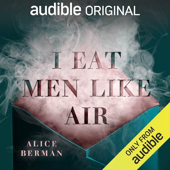 I Eat Men Like Air by Alice Berman