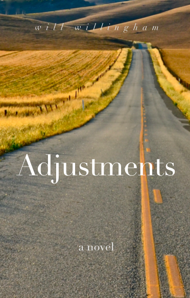 Adjustments: A Novel by Will Willingham